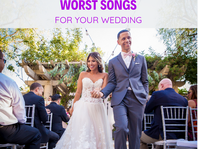 Worst Songs To Play At Your Wedding
