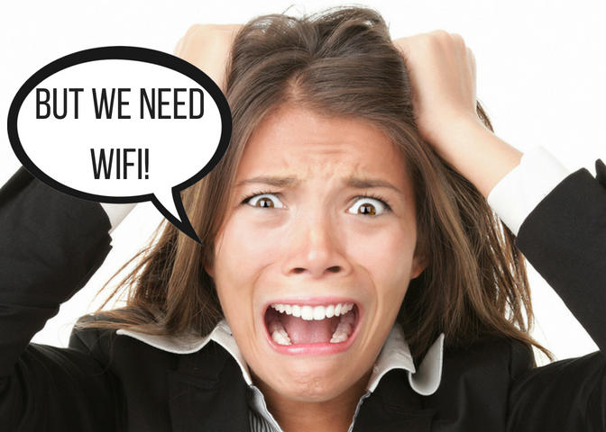 But we need WIFI!