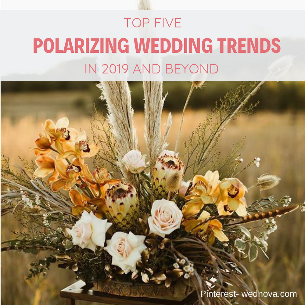 Top 5 Polarizing Wedding Trends