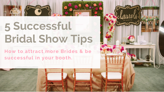 5 Successful Bridal Show Tips