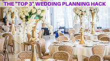 "The ""Top 3"" Wedding Planning Hack"