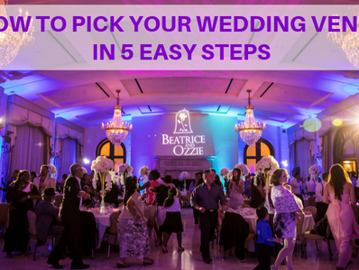 Pick Your Wedding Venue in 5 Easy Steps