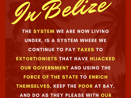 BELIZE HAS BEEN HIJACKED BY EXTORTIONISTS