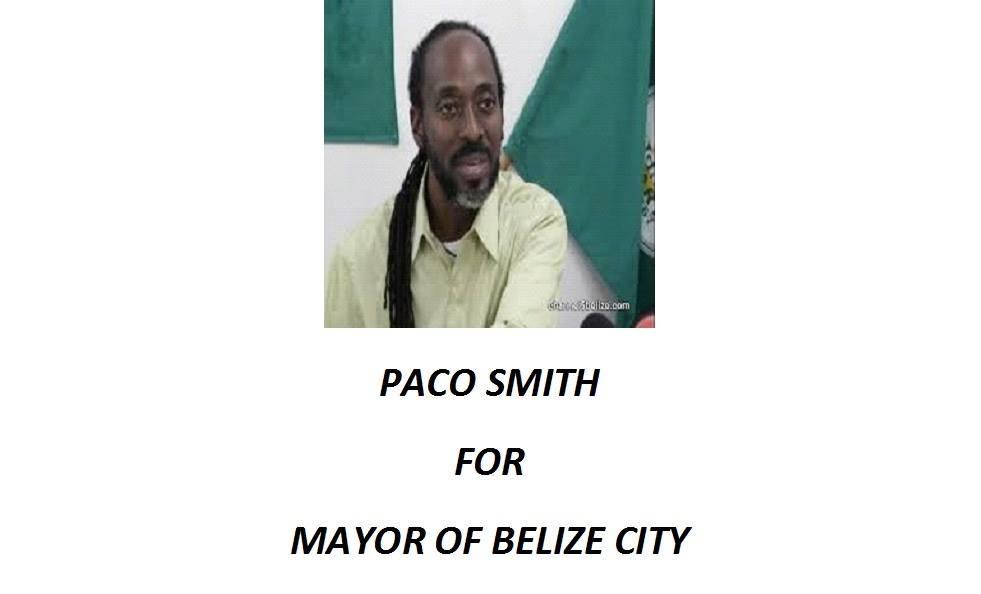 Paco Smith forMayor of Belize City - 2018