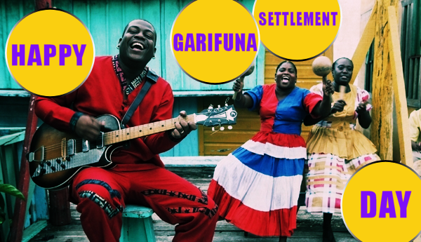 HAPPY GARIFUNA SETTLEMENT DAY