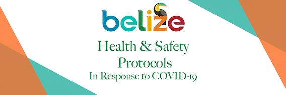 Belize Health & Safety Protocols in Response to Covid-19