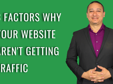 3 FACTORS WHY YOUR WEBSITE AREN'T GETTING TRAFFIC