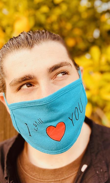 """I Still Love You"" Face Mask"