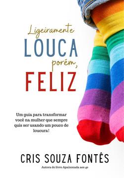 Ligeiramente louca, porém, feliz| Cris Souza Fontês