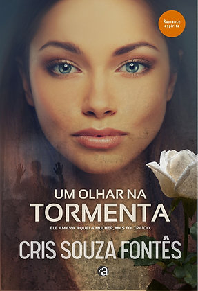 UM OLHAR NA TORMENTA | Cris Souza Fontês