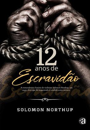 12 ANOS DE ESCRAVIDÃO   Solomon Northup   Edição Exclusiva