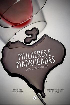 MULHERES E MADRUGADAS   Cris Souza Fontês