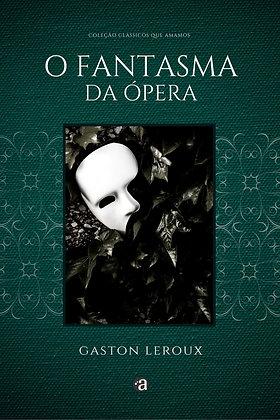 O FANTASMA DA ÓPERA | Gaston Leroux - VOL. 6
