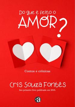 Do quê é feito o amor? | Cris Souza Fontês