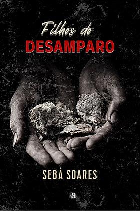 FILHOS DO DESAMPARO | Sebá Soares | Ganhador do prêmio 1º Apadrinhamento 2020