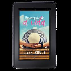DESCOMPLICANDO A VIDA| LIVER ROQUE