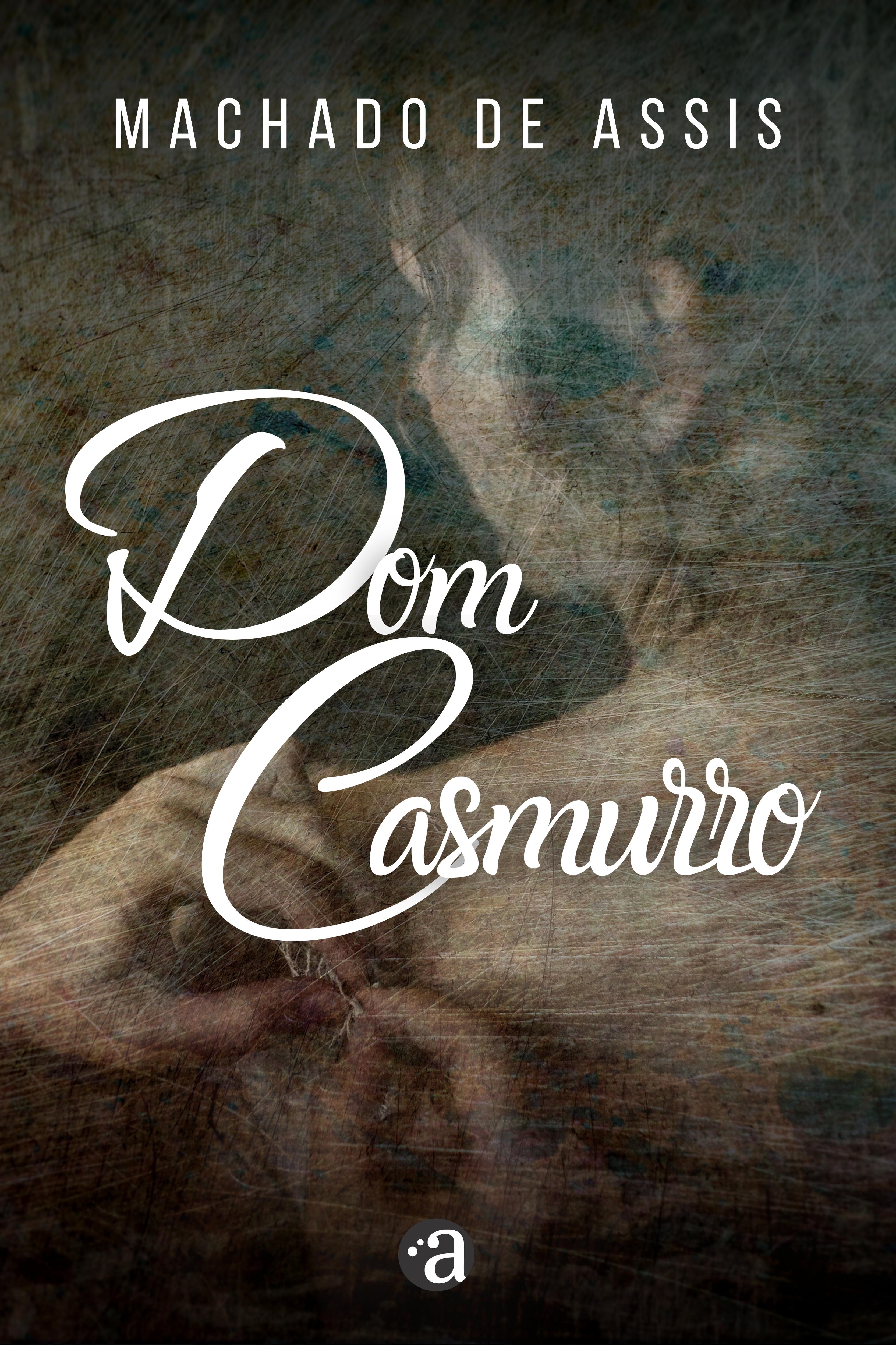 Dom Casmurro - Machado de Assis / Edição Exclusiva