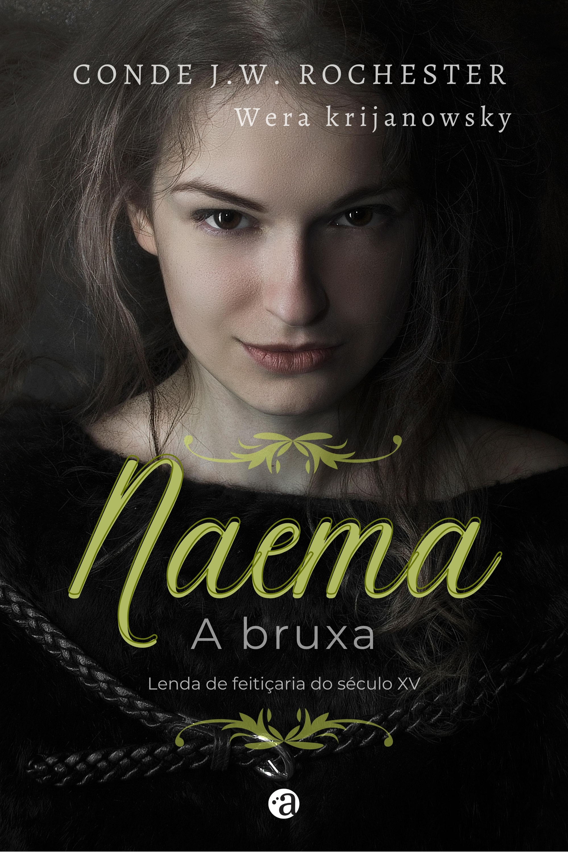 Naema - A bruxa | Conde J.W. Rochester