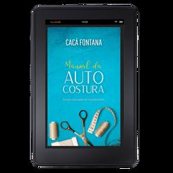 MANUAL DA AUTO-COSTURA | Cacá Fontana