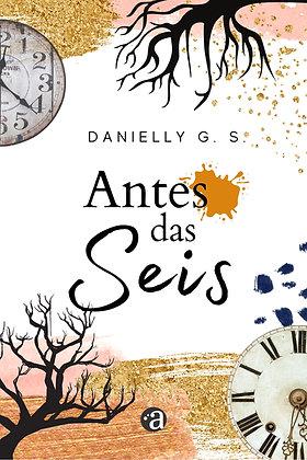 ANTES DAS SEIS   Danielly G. S.