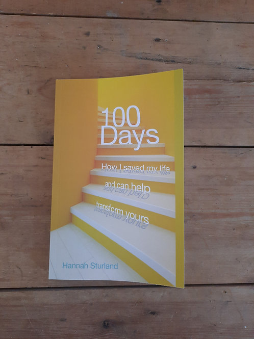 100 Days/ how i saved my life and can help transform yours