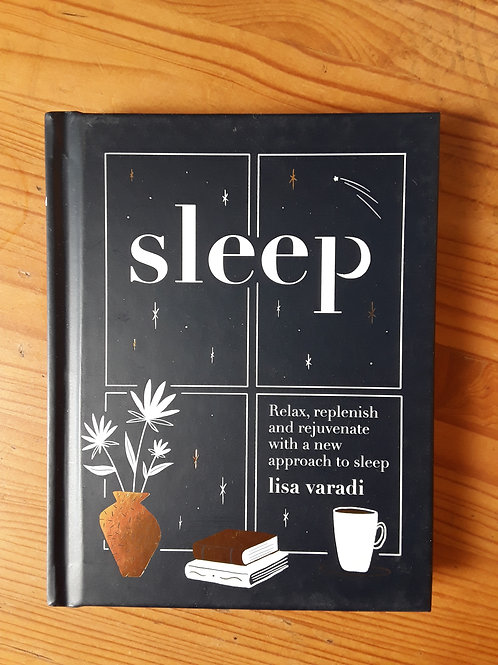 Sleep: Relax, Replenish and Rejuvenate with a New Approach to Sleep