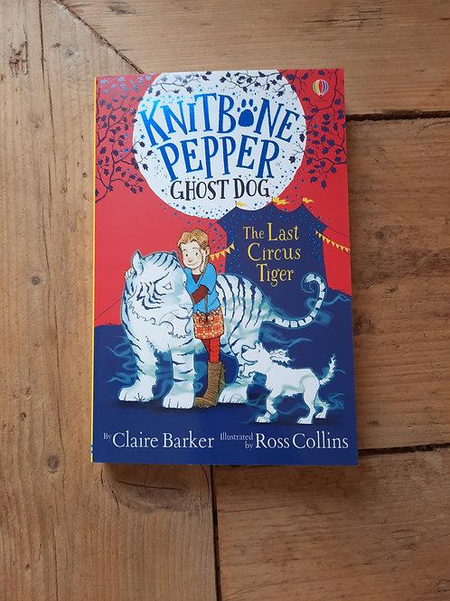 Knitbone Pepper/ The last circus tiger
