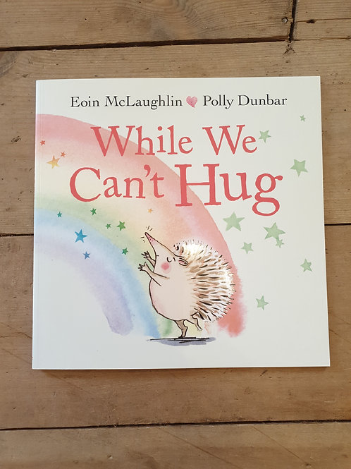 While we can't hug.