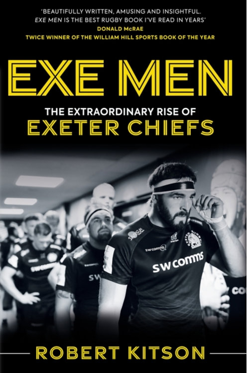 Exe Men- The Extraordinary Rise of Exeter Chiefs