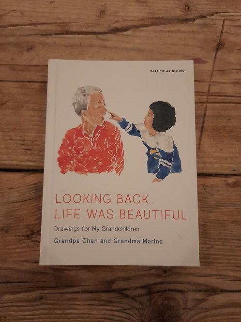 Looking Back Life was Beautiful