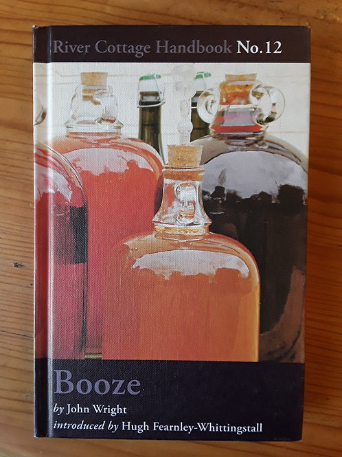 River Cottage Handbook No. 12: Booze