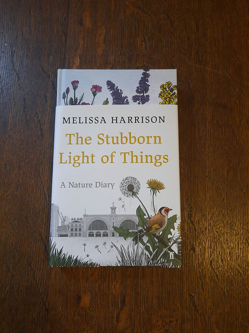 The stubborn light of things/ A nature diary