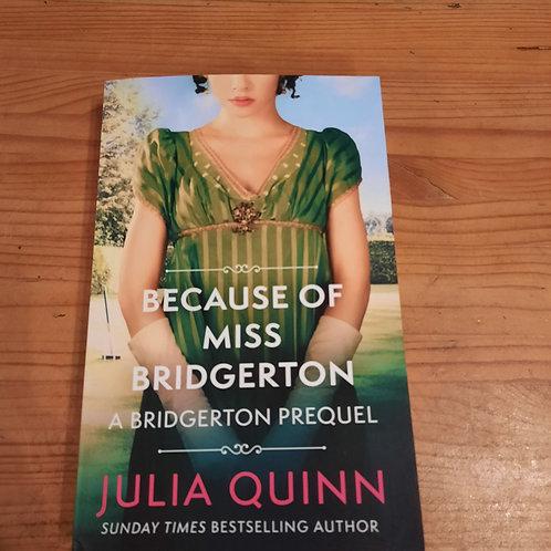 Because of Miss Bridgerton/ prequel book 1