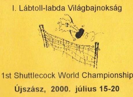 2000 Hungary - the 1st Shuttlecock World Championships