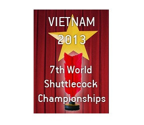 2013 Vietnam - 7th Shuttlecock World Championships