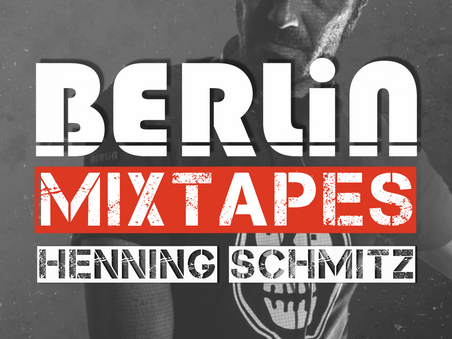 Berlin Mixtapes - Episode 003 w/ Henning Schmitz