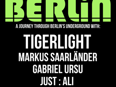 Berlin Presents Tigerlight - 31st March
