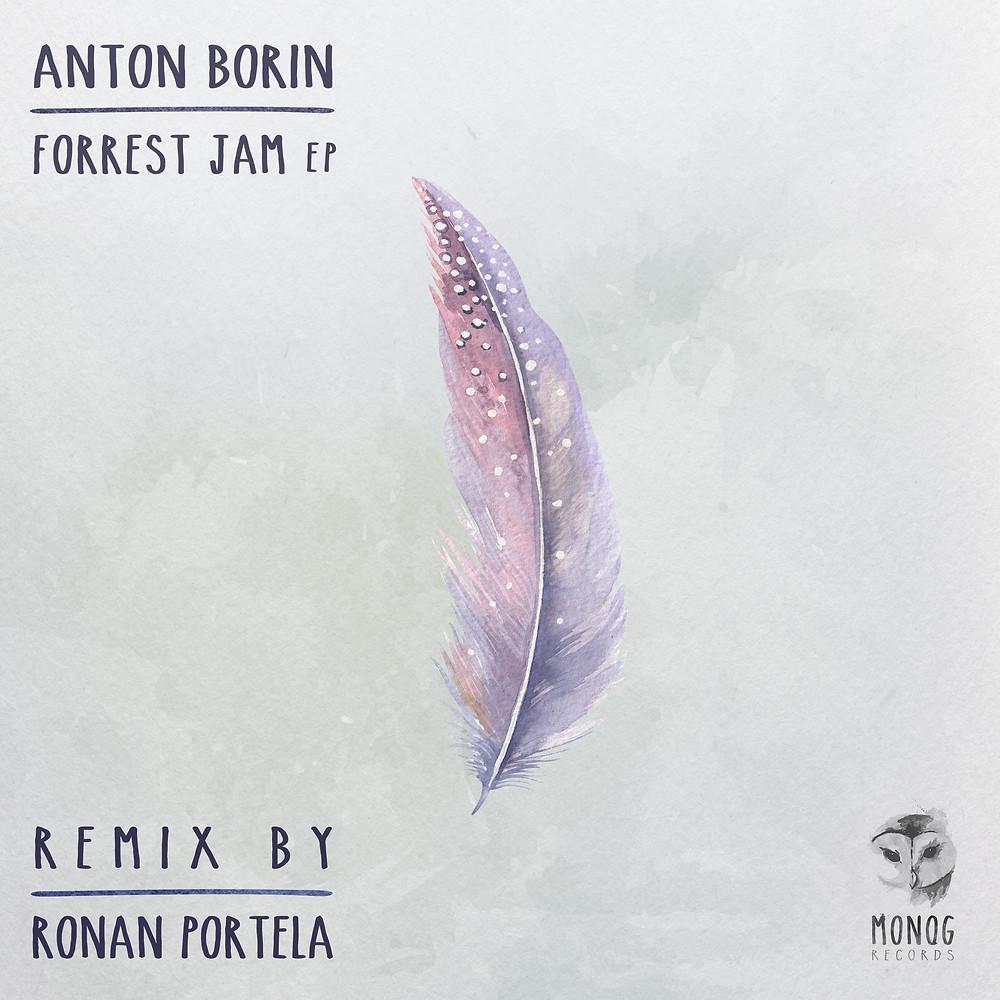 Anton Borin - Forrest Jam EP