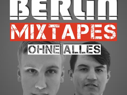 Berlin Mixtapes - Episode 011 w/ Ohne Alles