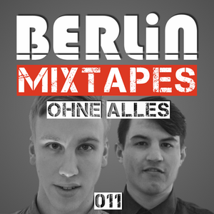 Berlin Mixtapes - Episode 011 w/ Ohne Alles