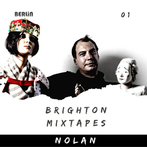 Brighton Mixtapes: Nolan - 001