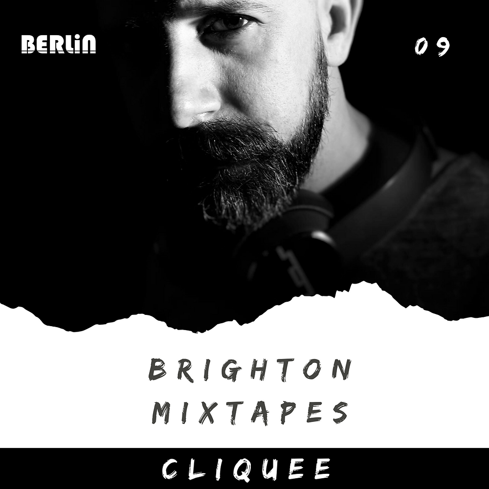 Brighton Mixtapes: Cliquee - 009
