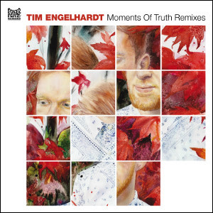 Tim Engelhardt - Moment of Truth Remixes