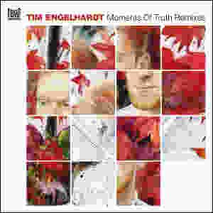 Tim Engelhardt - Moment of Truth Remixes