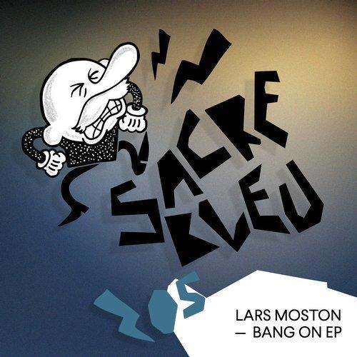 Lars Moston - Bang On EP