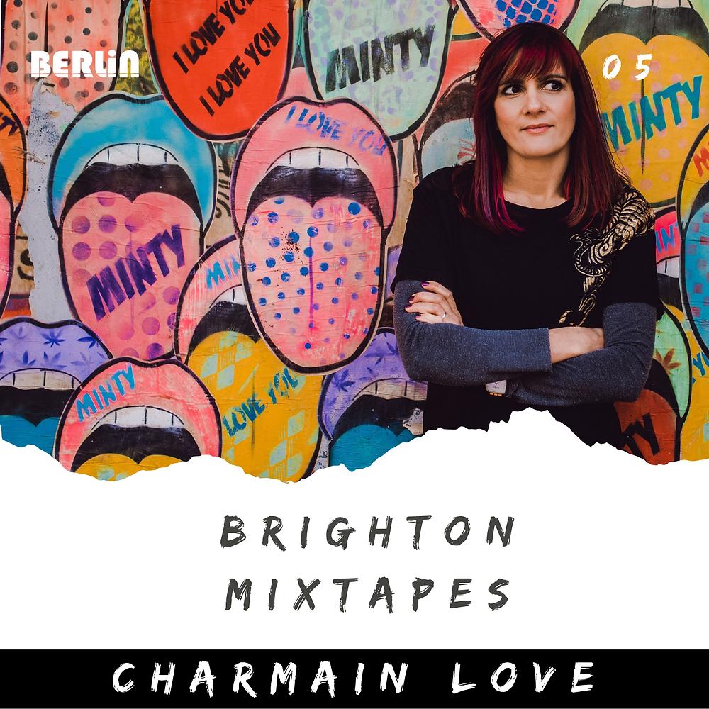 Brighton Mixtapes: Charmain Love - 005