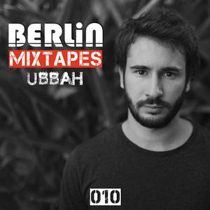 Berlin Mixtapes - Episode 010 w/ Ubbah