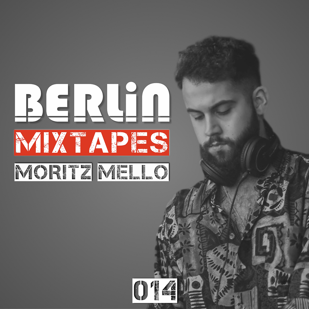 Berlin Mixtapes - Episode 014 w/ Moritz Mello
