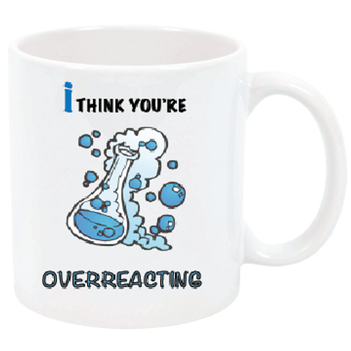 You are Overreacting