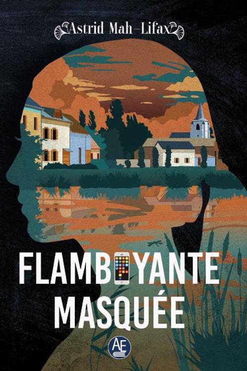 Flamboyante masquée - Astrid Mah-Lifax